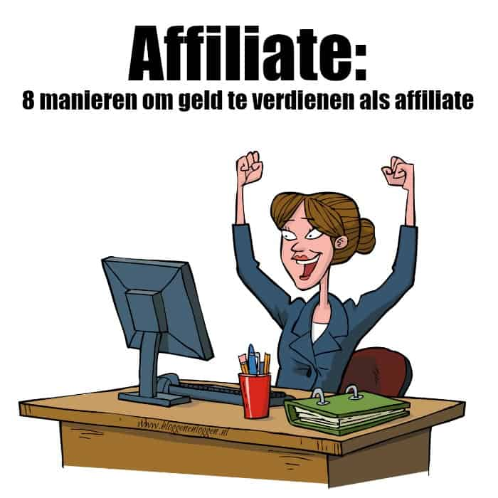 Affiliate marketing: 8 manieren om geld te verdienen
